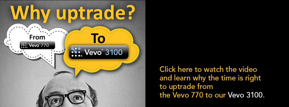 Why Uptrade from Vevo 770 to Vevo 3100